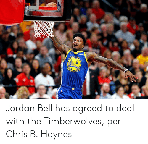 ang: ANG  Rokuten  OLDEN STAT  2  BARRIOFS Jordan Bell has agreed to deal with the Timberwolves, per Chris B. Haynes