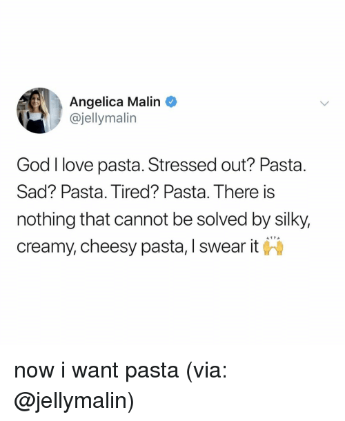Creamy: Angelica Malin  @jellymalin  God I love pasta. Stressed out? Pasta.  Sad? Pasta. Tired? Pasta. There is  nothing that cannot be solved by silky,  creamy, cheesy pasta, I swear it now i want pasta (via: @jellymalin)