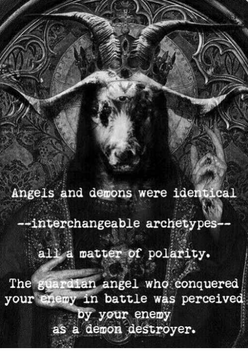 guardian angels: Angels and demons were identical  interchangeable archetypes-  all a matter of polarity.  The  guardian angel who conquered  your emain battle was perceived  by your enemy  as a demon destroyer.