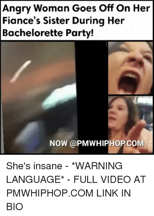 bachelorette party: Angry Woman Goes on Her  Fiance's Sister During Her  Her  Goes Bachelorette Party!  NOW PMWHIPHOPCOM She's insane - *WARNING LANGUAGE* - FULL VIDEO AT PMWHIPHOP.COM LINK IN BIO