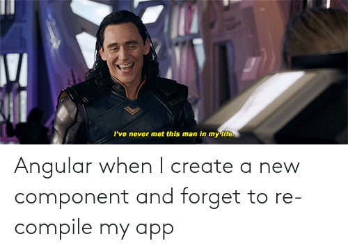 create a: Angular when I create a new component and forget to re-compile my app