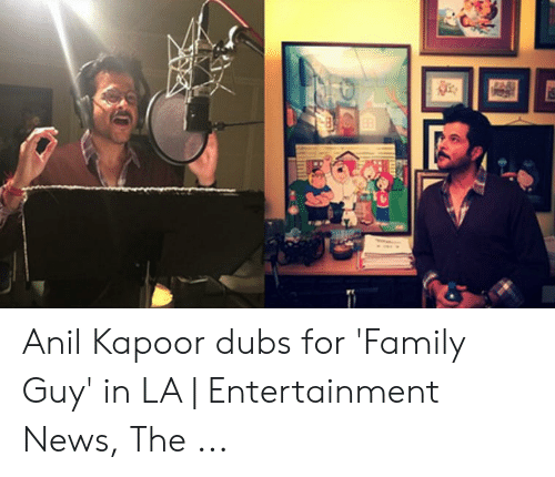 anil kapoor: Anil Kapoor dubs for 'Family Guy' in LA | Entertainment News, The ...