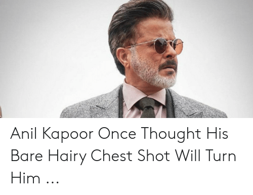 anil kapoor: Anil Kapoor Once Thought His Bare Hairy Chest Shot Will Turn Him ...