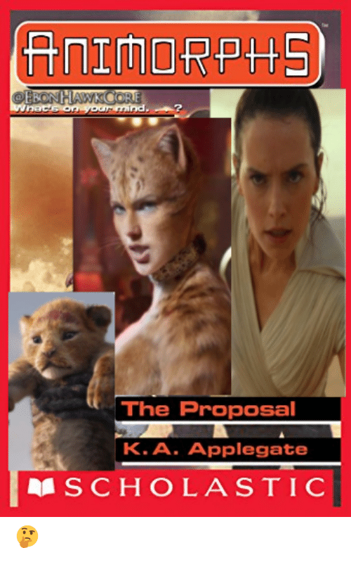 the proposal: ANIMORPHS  OEBON HAWKCORE  Wnat's on your mind,  The Proposal  K.A. Applegate  MSCHOLASTIC 🤔