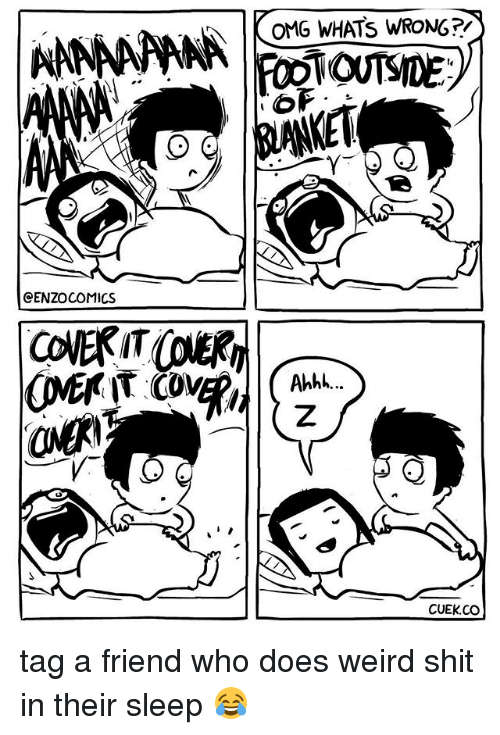 Whats Wrong: ANINANANA  CENZOCOMICS  OMG WHATS WRONG?  CUEK CO tag a friend who does weird shit in their sleep 😂⠀
