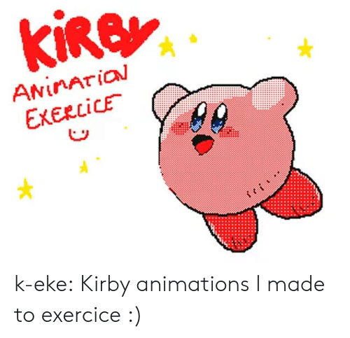 animations: ANİnArial  EXERCICE . k-eke:  Kirby animations l made to exercice :)