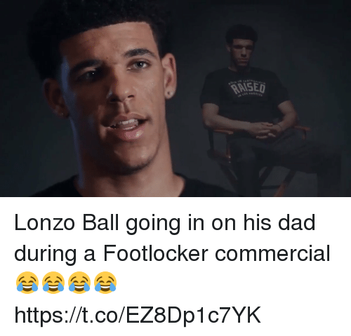 Blackpeopletwitter, Dad, and Footlocker: aniSE7 Lonzo Ball going in on his dad during a Footlocker commercial 😂😂😂😂  https://t.co/EZ8Dp1c7YK
