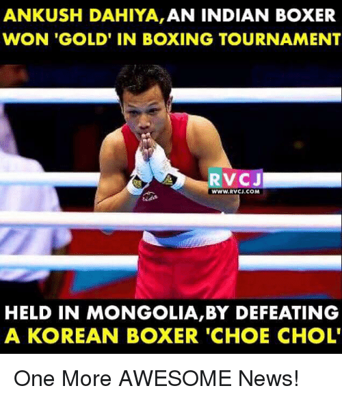 Mongolia: ANKUSH DAHIYA, AN INDIAN BOXER  WON 'GOLD' IN BOXING TOURNAMENT  RVCJ  WWW.RVCJ.COM  HELD IN MONGOLIA,BY DEFEATING  A KOREAN BOXER 'CHOE CHOL' One More AWESOME News!