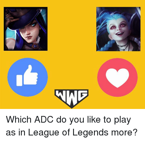 league of legend: ANNA  000 Which ADC do you like to play as in League of Legends more?