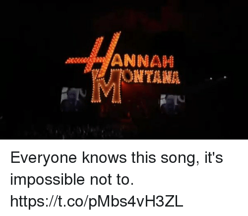 Funny, Song, and This: ANNAH Everyone knows this song, it's impossible not to. https://t.co/pMbs4vH3ZL