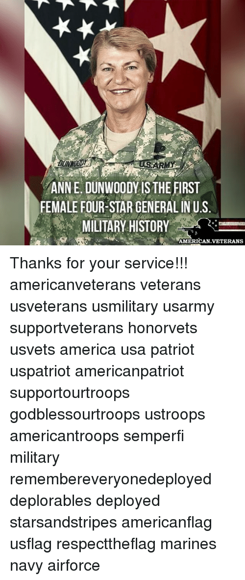 military history: ANNE DUNWOODY ISTHE FIRST  FEMALEFOUR STAR GENERALINU.S  MILITARY HISTORY  AMERICAN VETERANS Thanks for your service!!! americanveterans veterans usveterans usmilitary usarmy supportveterans honorvets usvets america usa patriot uspatriot americanpatriot supportourtroops godblessourtroops ustroops americantroops semperfi military remembereveryonedeployed deplorables deployed starsandstripes americanflag usflag respecttheflag marines navy airforce