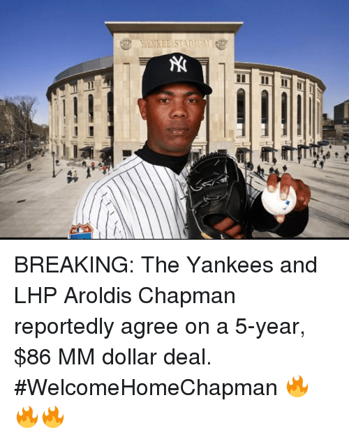 anne stadi breaking the yankees and lhp aroldis chapman reportedly 10521696 search aroldis chapman memes on me me