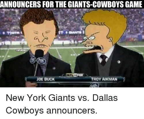 Dallas Cowboys, New York, and New York Giants: ANNOUNCERS FOR THE GIANTS-COWBOYS GAME  FOX  JOE BUCK  ROY AIKMAN New York Giants vs. Dallas Cowboys announcers.