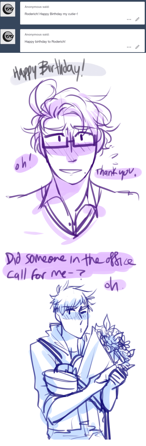 mme: Anonymous said:  Roderich! Happy Birthday my cutie-!  Anonymous said:  Happy birthday to Roderich!   Call for mme-+  on