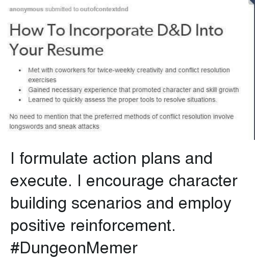 anonymous submitted to outofcontextdnd how to incorporate d u0026d into your resume met with