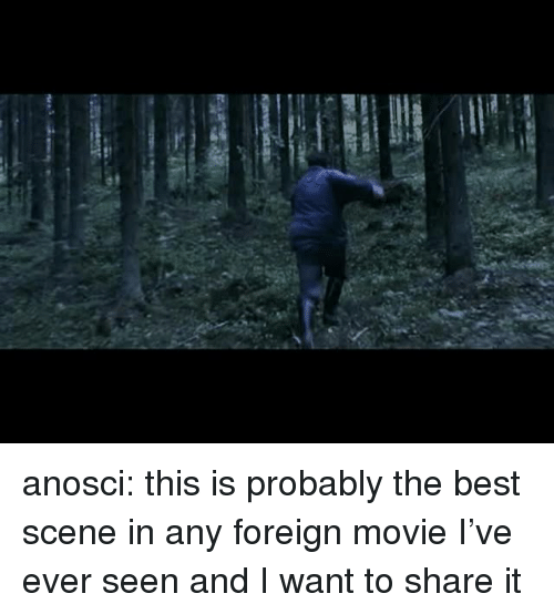 the best scene: anosci: this is probably the best scene in any foreign movie I've ever seen and I want to share it