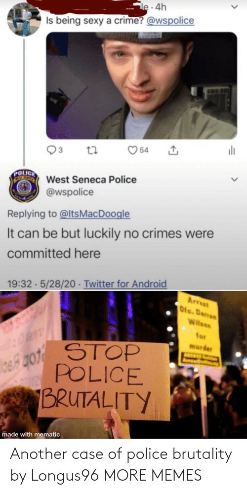 another: Another case of police brutality by Longus96 MORE MEMES