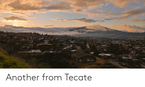 tecate: Another from Tecate