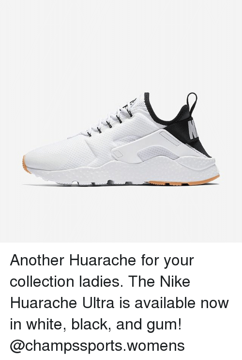 Memes, Nike, and Black: Another Huarache for your collection ladies. The Nike Huarache Ultra is available now in white, black, and gum! @champssports.womens