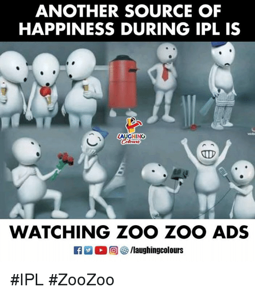 Happiness, Indianpeoplefacebook, and Another: ANOTHER SOURCE OF  HAPPINESS DURING IPL IS  LAUGHING  WATCHING ZOO ZOO ADS #IPL #ZooZoo