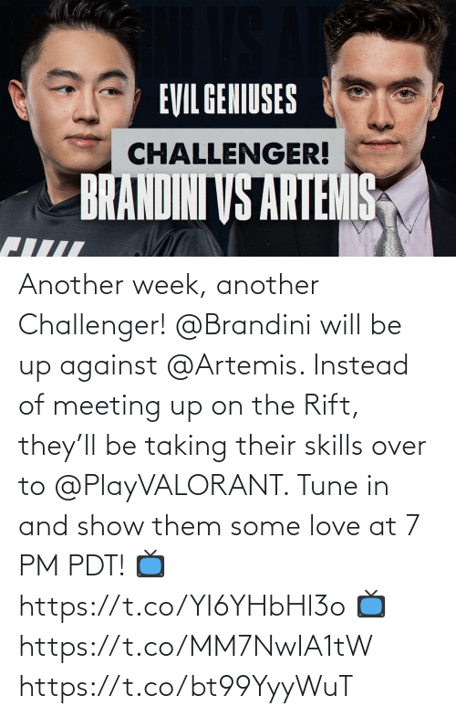 meeting: Another week, another Challenger!   @Brandini will be up against @Artemis. Instead of meeting up on the Rift, they'll be taking their skills over to @PlayVALORANT. Tune in and show them some love at 7 PM PDT! 📺 https://t.co/YI6YHbHl3o 📺 https://t.co/MM7NwIA1tW https://t.co/bt99YyyWuT