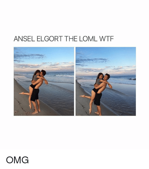 Wtf and Girl Memes: ANSEL ELGORT THE LOML WTF OMG