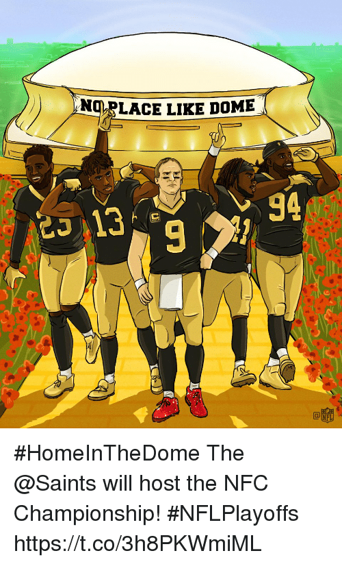 Nfc Championship: )  ANT-LACE LIKE DOME  94 #HomeInTheDome  The @Saints will host the NFC Championship! #NFLPlayoffs https://t.co/3h8PKWmiML