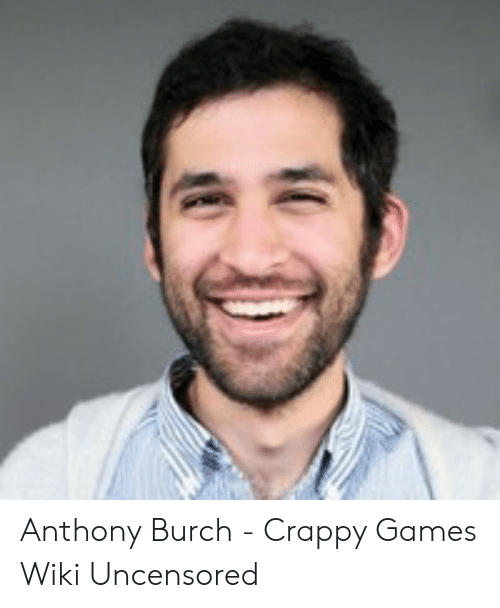 Anthony Burch Crappy Games Wiki Uncensored Games Meme On Sizzle
