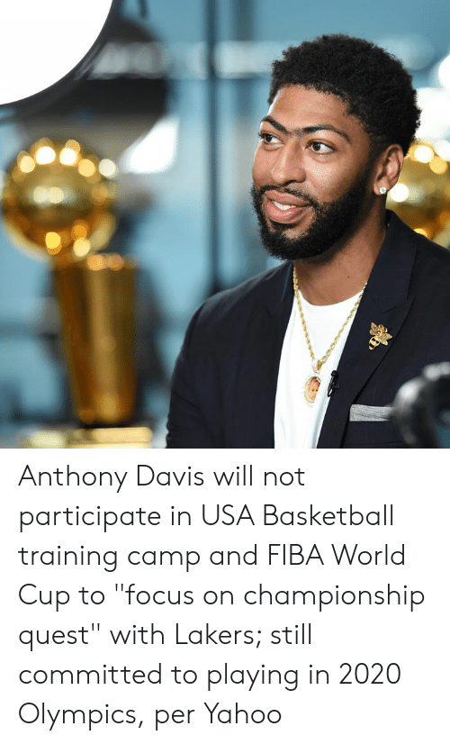 """Olympics: Anthony Davis will not participate in USA Basketball training camp and FIBA World Cup to """"focus on championship quest"""" with Lakers; still committed to playing in 2020 Olympics, per Yahoo"""