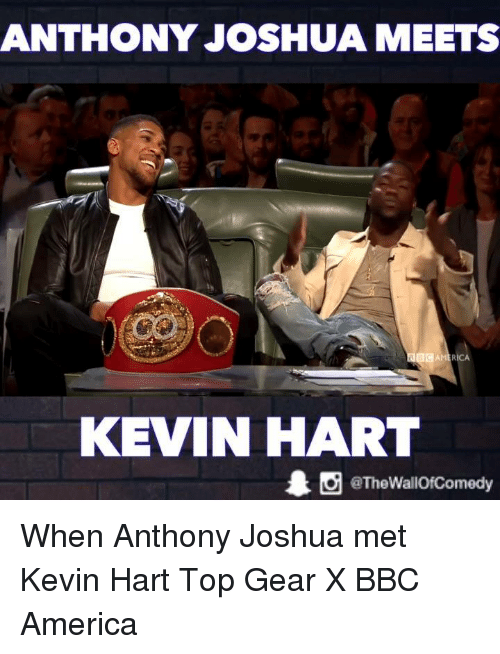Funny, Kevin Hart, and Top Gear: ANTHONY JOSHUA MEETS  KEVIN HART  1 O eThewallofcomedy When Anthony Joshua met Kevin Hart  Top Gear X BBC America