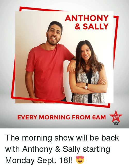 Memes, Radio, and Monday: ANTHONY  & SALLY  EVERY MORNING FROM 6AM  RADIO  89.5 The morning show will be back with Anthony & Sally starting Monday Sept. 18!! 😍