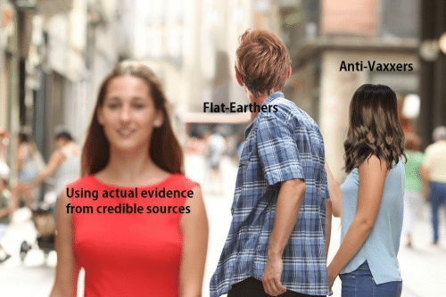 Flat Earthers: Anti-Vaxxers  Flat-Earthers  Using actual evidence  from credible sources