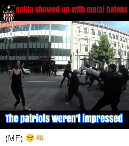 Memes, Patriotic, and Metal: Antita showed up with metal batons  ir  The patriots weren't impressed (MF) 😏👊🏼