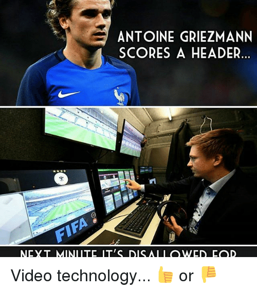 headers: ANTOINE GRIEZMANN  SCORES A HEADER.  NEY T MINIITE IT'S DIS AI I OWED FOD Video technology... 👍 or 👎