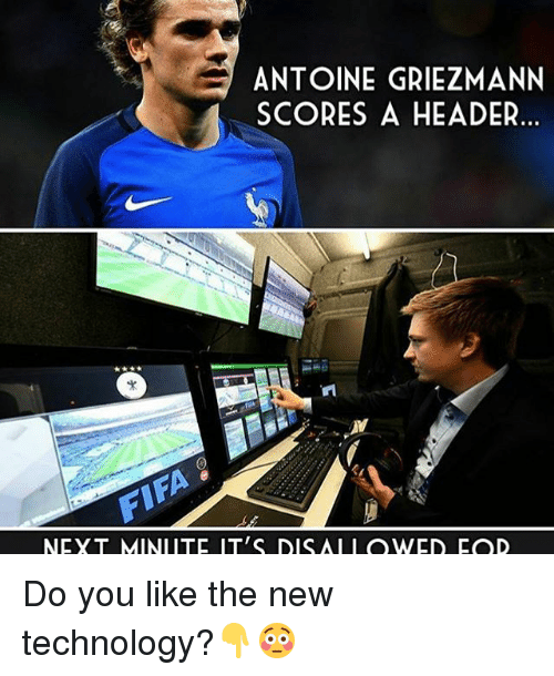 headers: ANTOINE GRIEZMANN  SCORES A HEADER  NEYT MINI ITE IT'S DIS AI I OWED FOD Do you like the new technology?👇😳