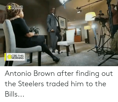 Antonio Brown: Antonio Brown after finding out the Steelers traded him to the Bills...
