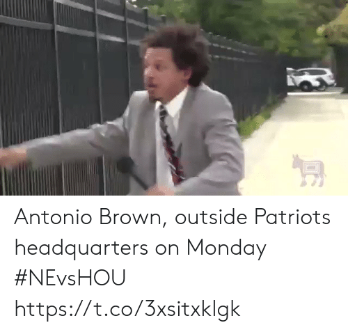 Monday: Antonio Brown, outside Patriots headquarters on Monday #NEvsHOU https://t.co/3xsitxklgk