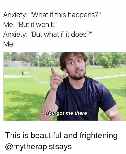 anxiety what if this happens me but it wont anxiety 3002427 anxiety meme images reverse search,Anxiety Meme