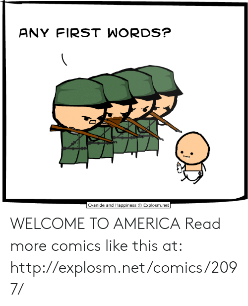 Cyanide And Happiness Explosm Net: ANY FIRST WORDS?  Cyanide and Happiness  Explosm.net WELCOME TO AMERICA  Read more comics like this at: http://explosm.net/comics/2097/