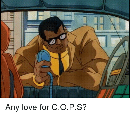 Funny, Love, and For: Any love for C.O.P.S?