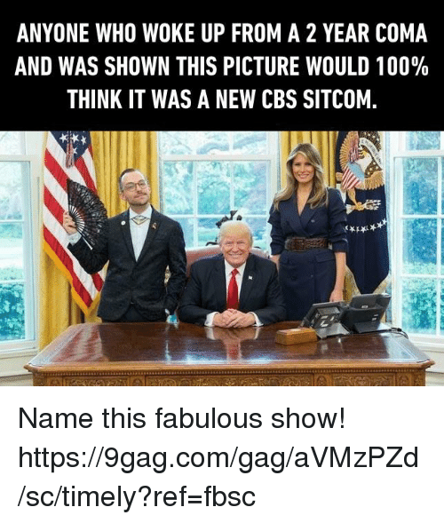 9gag, Anaconda, and Dank: ANYONE WHO WOKE UP FROM A 2 YEAR COMA  AND WAS SHOWN THIS PICTURE WOULD 100%  THINK IT WAS A NEW CBS SITCOM. Name this fabulous show!  https://9gag.com/gag/aVMzPZd/sc/timely?ref=fbsc