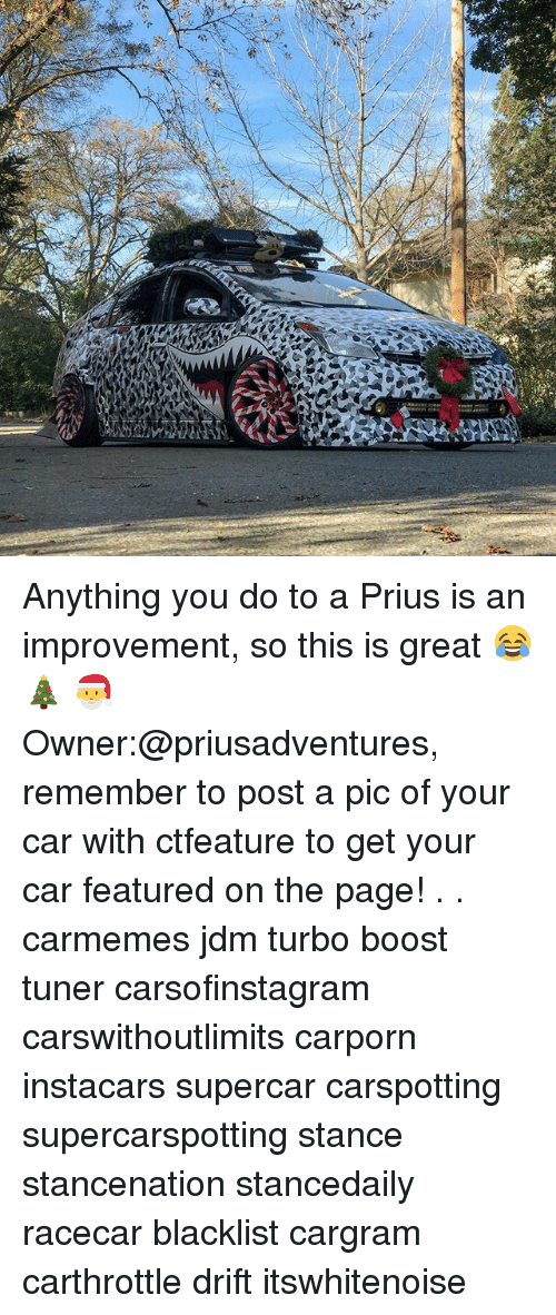 Post A Pic: Anything you do to a Prius is an improvement, so this is great 😂 🎄 🎅 Owner:@priusadventures, remember to post a pic of your car with ctfeature to get your car featured on the page! . . carmemes jdm turbo boost tuner carsofinstagram carswithoutlimits carporn instacars supercar carspotting supercarspotting stance stancenation stancedaily racecar blacklist cargram carthrottle drift itswhitenoise