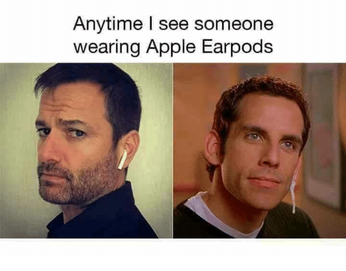 Apple, Memes, and 🤖: Anytime l see someone  wearing Apple Earpods