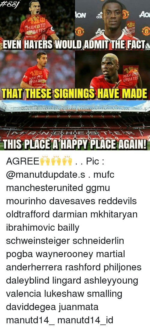 Haterate: Aol  ION  ad  EVEN HATERS WOULD ADMIT THE FACTA  UPDATES  THAT THESESIGNINGS HAVE MADE  THIS PLACE A HAPPY PLACE AGAIN! AGREE🙌🙌🙌 . . Pic : @manutdupdate.s . mufc manchesterunited ggmu mourinho davesaves reddevils oldtrafford darmian mkhitaryan ibrahimovic bailly schweinsteiger schneiderlin pogba waynerooney martial anderherrera rashford philjones daleyblind lingard ashleyyoung valencia lukeshaw smalling daviddegea juanmata manutd14_ manutd14_id