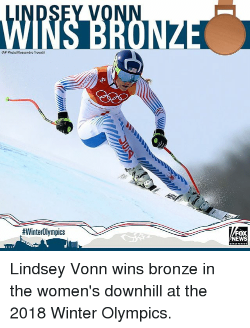 Memes, News, and Winter: AP Photo/Alessandro Trovati)  #WinterOlympics  FOX  NEWS Lindsey Vonn wins bronze in the women's downhill at the 2018 Winter Olympics.