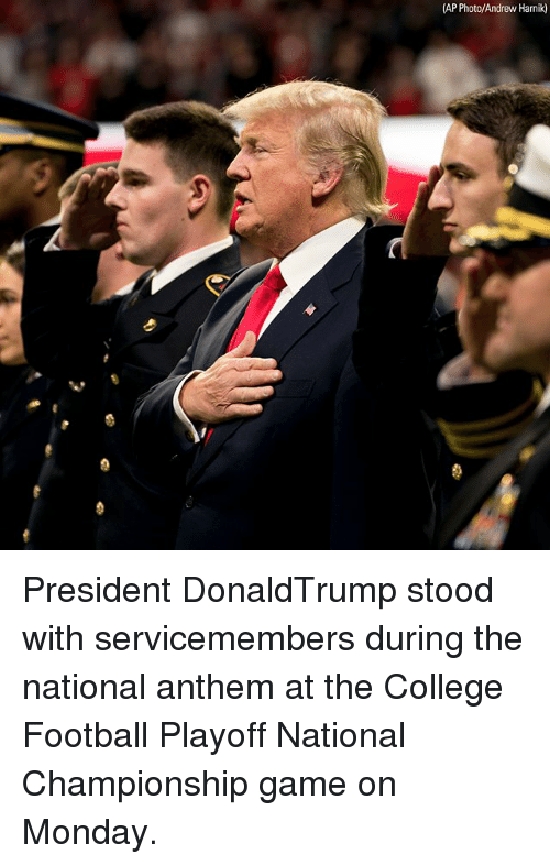 College, College Football, and Football: (AP Photo/Andrew Harnik) President DonaldTrump stood with servicemembers during the national anthem at the College Football Playoff National Championship game on Monday.