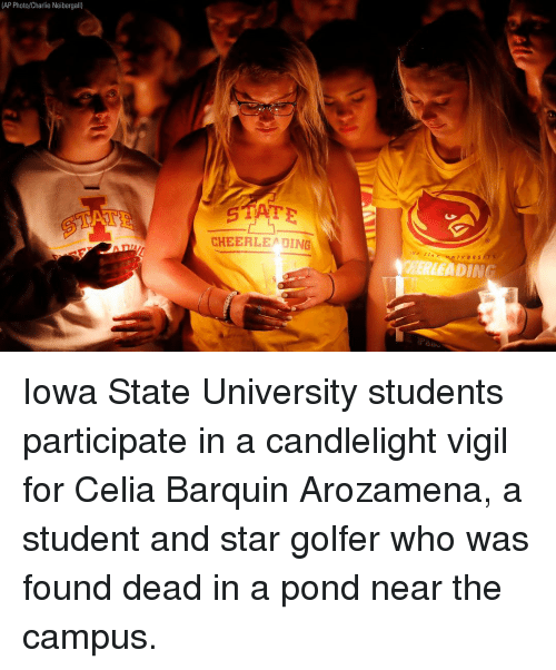 Iowa: (AP Photo/Charlie Neibergall)  CHEERLE DING  TA  IVERS  HERLEADING Iowa State University students participate in a candlelight vigil for Celia Barquin Arozamena, a student and star golfer who was found dead in a pond near the campus.
