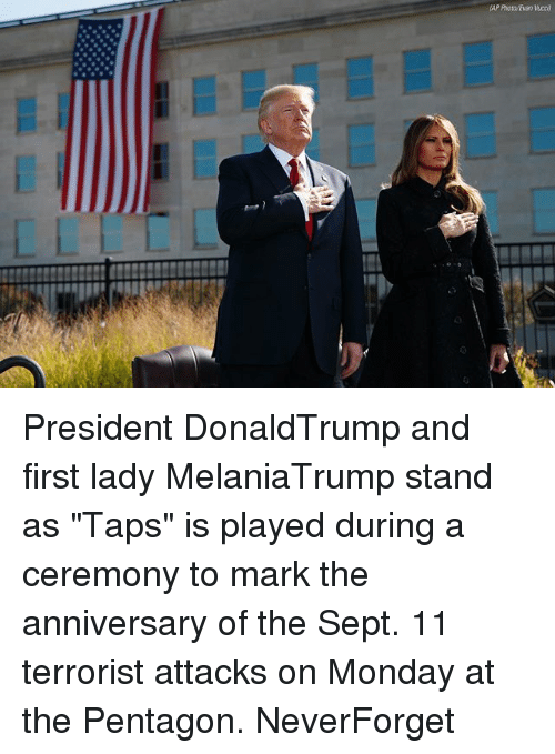 "Memes, Monday, and Sept: (AP Photo Evan Vucci) President DonaldTrump and first lady MelaniaTrump stand as ""Taps"" is played during a ceremony to mark the anniversary of the Sept. 11 terrorist attacks on Monday at the Pentagon. NeverForget"