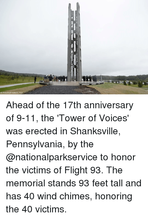 9/11, Memes, and Flight: AP Photo/Keith Srakocic, Pool Ahead of the 17th anniversary of 9-11, the 'Tower of Voices' was erected in Shanksville, Pennsylvania, by the @nationalparkservice to honor the victims of Flight 93. The memorial stands 93 feet tall and has 40 wind chimes, honoring the 40 victims.