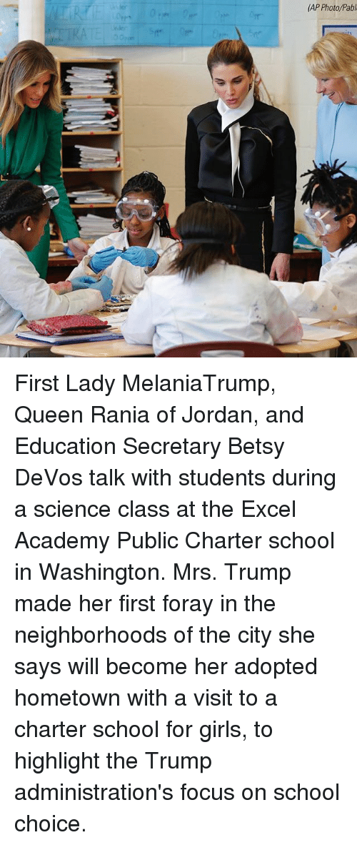 charter school: (AP Photo/Pabl First Lady MelaniaTrump, Queen Rania of Jordan, and Education Secretary Betsy DeVos talk with students during a science class at the Excel Academy Public Charter school in Washington. Mrs. Trump made her first foray in the neighborhoods of the city she says will become her adopted hometown with a visit to a charter school for girls, to highlight the Trump administration's focus on school choice.
